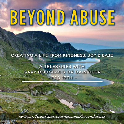 You Are Invited to Experience Freedom from Abuse That Has Not Been Possible Before:  Would You Like a Life of Kindness, Joy and Ease Instead?