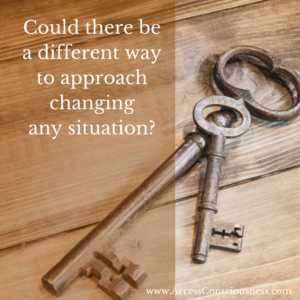 Keys to Change any Situation